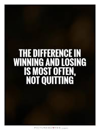 Quotes About Winning And Losing Amazing The Difference In Winning And Losing Is Most Often Not Quitting