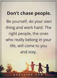 Be Yourself Quotes Adorable Be Yourself Quotes Don't Chase People Be Yourself Do Your Own