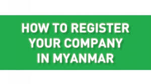 How To Register A Company How To Register Your Company In Myanmar Directorate Of