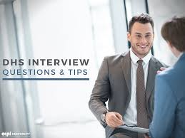 interviewing the dhs homeland security interview questions dhs interview questions tips