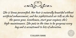 Naturally Beautiful Quotes Best Of Colleen Abrie She Is Venus Personified Her Hair Is Naturally