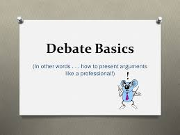 Professional Other Words Debate Basics In Other Words How To Present Arguments