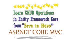 ASP.NET CORE - Learn CRUD Operations In Entity Framework Core From ...