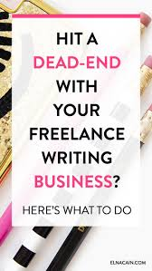 best lance tips images hit a dead end your lance writing business