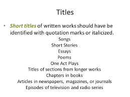 using quotation marks ppt  titles short titles of written works should have be identified quotation marks or italicized