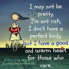 I May Not Be Beautiful Quotes Best of I May Not Be Pretty I'm Not Rich I Don't Have A Perfect Body But