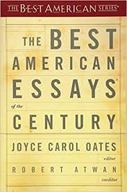 the best american essays of the century best american series r  the best american essays of the century best american series r amazon co uk professor of humanities joyce carol oates professor of english robert