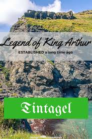 best ideas about legend of king king arthur photo tintagel and the legend of king arthur