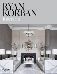 Ryan Korban Design Fashions Favorite Interior Designer Ryan Korban Has A New