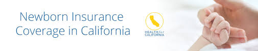 Getting Insurance for Newborn in California | CA Options for <b>Baby</b> ...