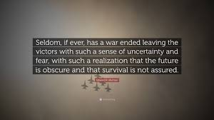 "Ever Quote Inspiration Edward R Murrow Quote ""Seldom If Ever Has A War Ended Leaving"