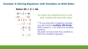example 2 solving equations with variables on both sides solve 3b 2 4b to collect the variable terms on one side