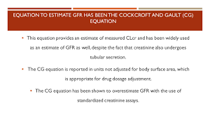 historically the most frequently clinically used equation to estimate gfr has been the croft and