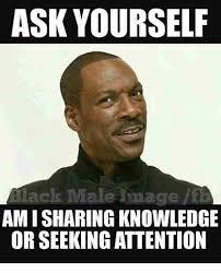 Attention Seeker Desperate For Attention Meme