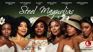 Steel Magnolias (Magnolias de asero (2012)