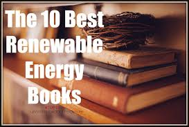 the best renewable energy books com top10 the 10 best renewable energy books