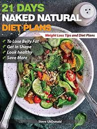 Diet Chart For Stomach Fat Loss Weight Loss Tips And Diet Plans 21 Days Naked Natural Plan To Lose Belly Fat Get In Shape Look Healthy And Save More Lose Belly Fat Fast Belly