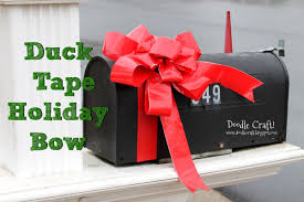 i love duct tape and i love duck brand duck tape here s how to make a fabulous holiday bow for your mail box that is totally waterproof