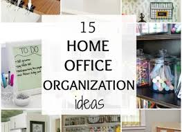 organize home office. contemporary organize home office organizing organizing ideas adorable 5 quick tips  for throughout organize home office