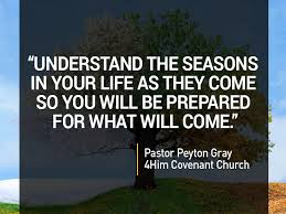 Seasons Of Life Quotes 100Him Covenant Church Quotes Understanding Life's Seasons 99