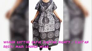 Women Cotton Batik Kaftan Nighty Youtube