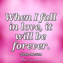 Forever In Love Quotes Simple When I Fall In Love It Will Be Forever PureLoveQuotes