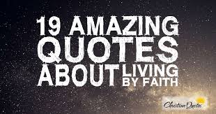 Living Quotes Stunning 48 Amazing Quotes About Living By Faith
