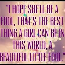 Beautiful Little Quotes Best of This World A Beautiful Little Fool Fool Quote StoreMyPic