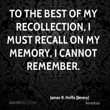 Memory Quotes Simple James R Hoffa Jimmy Quotes QuoteHD