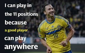 Football Quotes By Players Fascinating Zlatan Ibrahimovic The 48 Most Ridiculous Things He Has Ever Said