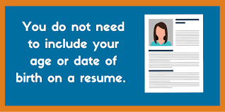 What Should Not Be Included In A Resume Should You Include Your Age Or Date Of Birth On A Resume
