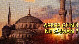 Arefe günü ne zaman 2021?