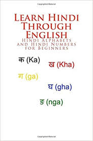 Spelling alphabets, such as the nato phonetic alphabet, consists of a set of words used to stand for alphabetical letters in oral communication. Buy Learn Hindi Through English Hindi Alphabets And Hindi Numbers For Beginners Book Online At Low Prices In India Learn Hindi Through English Hindi Alphabets And Hindi Numbers For Beginners Reviews