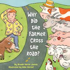 remember the old joke that began with why did the en cross the road well this new picture book revisits the joke from another angle of the farmer