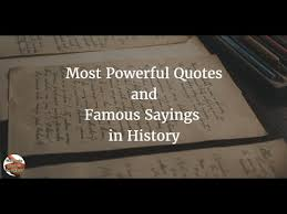 40 Most Powerful Quotes And Famous Sayings In History YouTube Awesome Most Famous Sayings