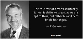 Spirituality Quotes Cool R Kent Hughes Quote The True Test Of A Man's Spirituality Is Not