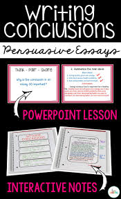 best ideas about persuasive essays essay writing writing conclusions for persuasive essays i that my students often run out of ideas and
