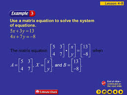 6 example 8 3a use a matrix equation to solve the system of equations the matrix equation when