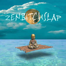 Zenbitchslap Talks
