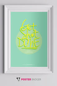 posters for office. Get Sh-t Done | PosterBadger.com - Motivational Office \u0026 Workplace Posters For E