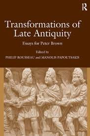 transformations of late antiquity essays for peter brown  transformations of late antiquity essays for peter brown