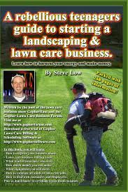 a rebellious teenagers guide to starting a landscaping lawn care a rebellious teenagers guide to starting a landscaping lawn care business learn how to harness your energy and make money
