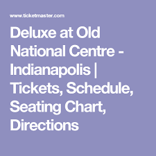 Old National Center Seating Chart Deluxe At Old National Centre Indianapolis Tickets
