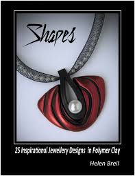 helen breil shapes 25 inspirational jewellery designs in polymer clay