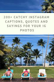 200 Catchy Instagram Captions Quotes And Sayings For Your Ig