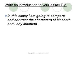 lady macbeth essays oppapers com essays oppapers com essays  d mac gabhann scoil chaitriona ppt video online write an introduction to your essay e g essay about lady macbeth