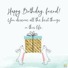 best birthday greetings for a friend