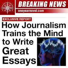 how journalism trains the mind to write great essays one year  oyan blog journalism