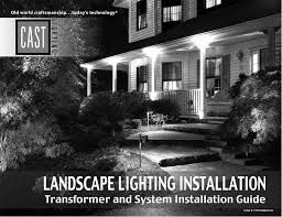 landscape lighting training manual transformer and installation guide transformer and system installation guide cast lighting
