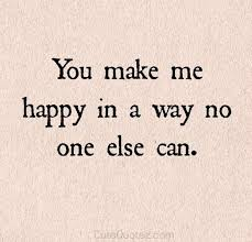You Make Me Happy Quotes Unique Happy Quotes Happiness Inspirational And Relationships